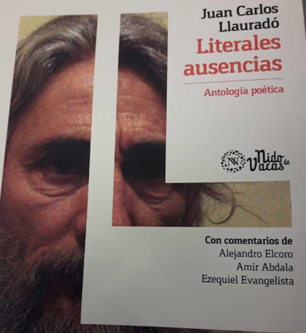 """El domigo será la presentación de """"Literales ausencias"""", la  antología poética póstuma de Juan Carlos Llauradó"""